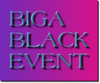 BIGA Black Event